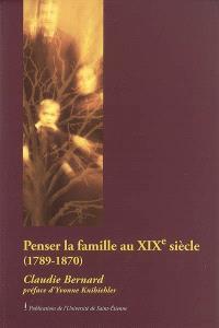 Penser la famille au XIXe siècle (1789-1870)