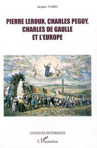 Pierre Leroux, Charles Péguy, Charles de Gaulle et l'Europe