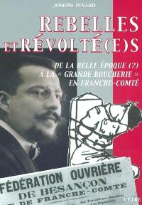 Rebelles et révolté(e)s : de la Belle Epoque (?) à la grande boucherie en Franche-Comté