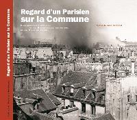 Regard d'un Parisien sur la Commune : photographies inédites de la Bibliothèque historique de la Ville de Paris