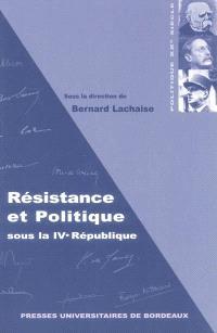 Résistance et politique sous la IVe République