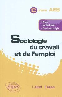 Sociologie du travail et de l'emploi : cours, méthodologie, exercices corrigés
