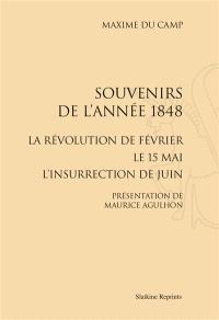 Souvenirs de l'année 1848 : la révolution de février, le 15 mai, l'insurrection de juin
