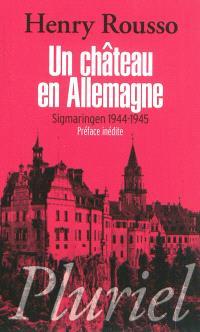 Un château en Allemagne : Sigmaringen 1944-1945