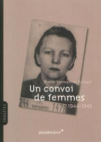 Un convoi de femmes : 1944-1945
