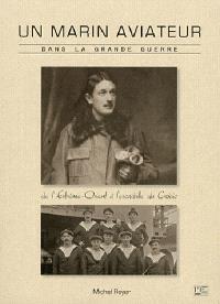Un marin aviateur dans la Grande Guerre, 1912-1918 : de l'Extrême-Orient à la guerre en Europe