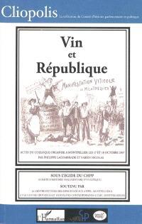 Vin et République : 1907-2007 : actes du colloque, Montpellier, les 18 et 19 octobre 2007