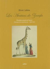 Les avatars de Zarafa : première girafe de France : chronique d'une girafomania, 1826-1845