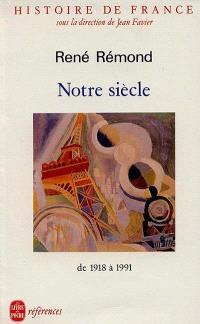 Histoire de France. Volume 6, Notre siècle : de 1918 à 1991