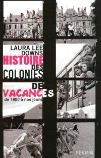 Histoire des colonies de vacances : de 1880 à nos jours