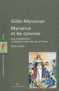 Marianne et les colonies : une introduction à l'histoire coloniale de la France