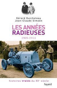 Histoires vraies du XXe siècle. Volume 2, Les années radieuses, 1909-1914