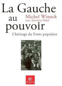 La gauche au pouvoir : l'héritage du Front populaire