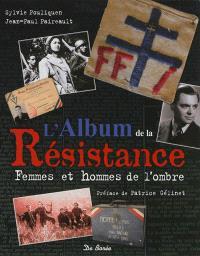 L'album de la Résistance : femmes et hommes de l'ombre