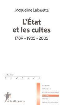 L'Etat et les cultes : 1789-1905-2005