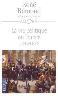 La vie politique en France depuis 1789. Volume 2, 1848-1879