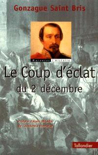 Le coup d'éclat du 2 décembre ou La prise du pouvoir par Louis Napoléon Bonaparte