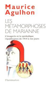Les métamorphoses de Marianne : l'imagerie et la symbolique républicaines de 1914 à nos jours