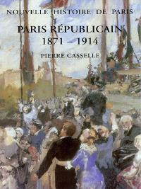 Paris républicain : 1871-1914