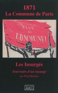 1871, la Commune de Paris : les insurgés : souvenirs d'un insurgé
