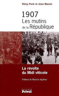 1907, les mutins de la République : la révolte du Midi viticole
