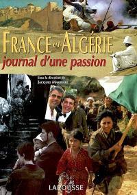 France et Algérie : journal d'une passion
