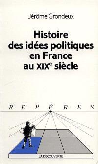 Histoire des idées politiques en France au XIXe siècle