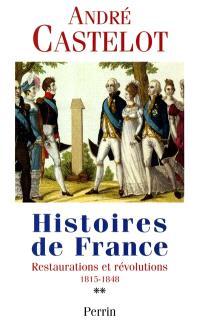 Histoires de France. Volume 2, Restaurations et révolutions, 1815-1840