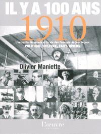 Il y a 100 ans... 1910 : l'actualité du monde et la vie des Français au jour le jour