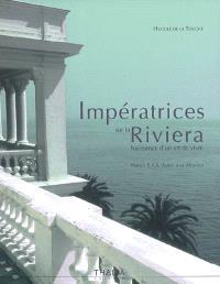 Impératrices sur la Riviera : naissance d'un art de vivre