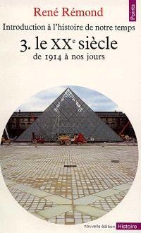 Introduction à l'histoire de notre temps. Volume 3, Le 20e siècle de 1914 à nos jours