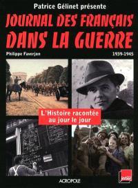 Journal des Français dans la guerre : 1939-1945 : l'histoire racontée au jour le jour