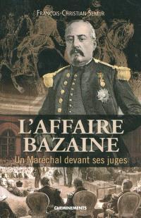 L'affaire Bazaine : un maréchal devant ses juges