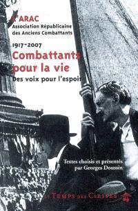 L'ARAC, 1917-2007 : combattants pour la vie : des voix pour l'espoir