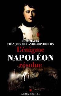 L'énigme Napoléon résolue : l'extraordinaire découverte des documents Montholon