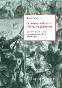 La Commune de Paris telle qu'en elle-même : une révolution sociale aux avant-postes de la République