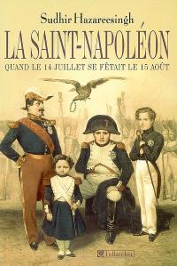 La Saint-Napoléon : quand le 14 Juillet se fêtait le 15 août