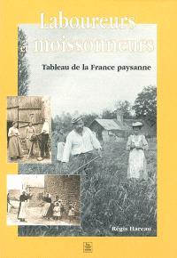Laboureurs et moissonneurs : tableau de la France paysanne