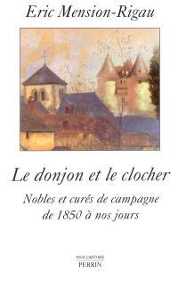 Le donjon et le clocher : nobles et curés de campagne de 1850 à nos jours