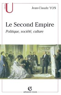 Le second Empire : politique, société, culture