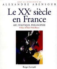 Le XXe siècle en France : art, politique, philosophie