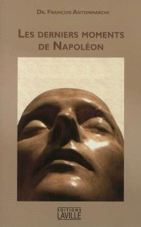 Les derniers moments de Napoléon : 1819-1821