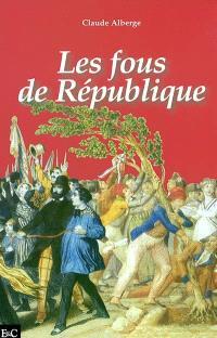 Les fous de république