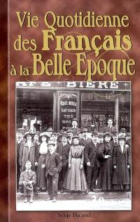 Vie quotidienne des Français à la Belle Epoque