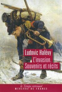L'invasion : souvenirs et récits