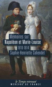 Mémoires sur Napoléon et Marie-Louise : 1810-1814