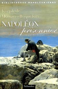Napoléon prisonnier, vu par les Anglais