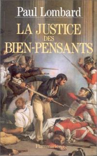 La justice des bien-pensants : 1799-1871