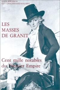 Les masses de granit : cent mille notables du premier Empire