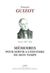 Mémoires pour servir à l'histoire de mon temps. Volume 1, Les derniers jours de l'Empire : 1815-1816